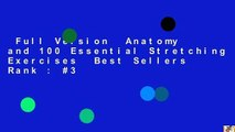 Full Version  Anatomy and 100 Essential Stretching Exercises  Best Sellers Rank : #3