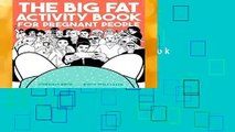 Full Version  The Big Fat Activity Book for Pregnant People (Big Activity Book)  Review