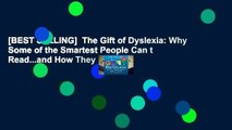 [BEST SELLING]  The Gift of Dyslexia: Why Some of the Smartest People Can t Read...and How They