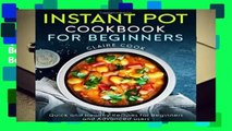 [GIFT IDEAS] Instant Pot Cookbook for Beginners: Quick and Healthy Recipes for Beginners and