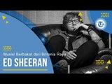 Profil Ed Sheeran - Musisi Berbakat dari Britania Raya