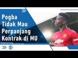 Demi Pergi dari Manchester United, Paul Pogba Siap Tiru Cara Jitu Eden Hazard