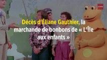 Décès d'Éliane Gauthier, la marchande de bonbons de « L'Île aux enfants »