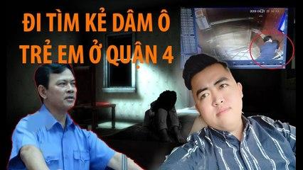 Nguyễn Sin đi tìm gã viện phó VKS dâm ô đứa bé ở chung cư Galaxy Quận 4