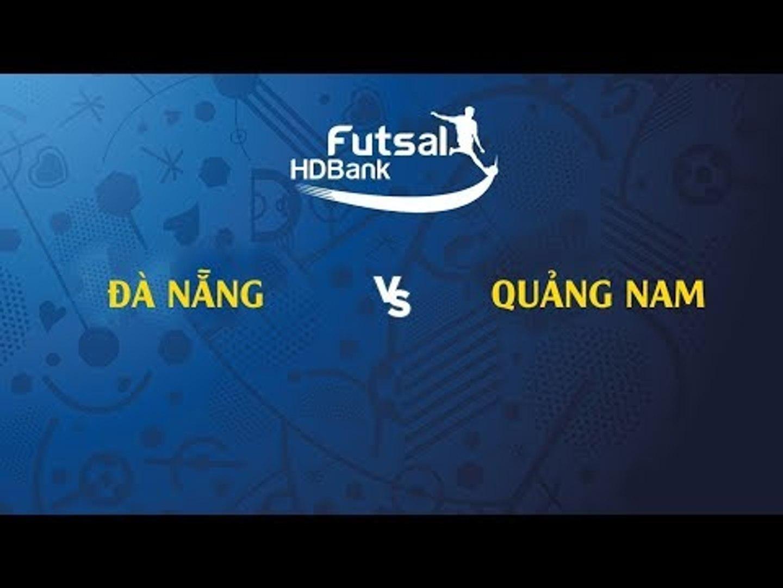 Trực tiếp | Quảng Nam - Đà Nẵng | VCK Futsal VĐQG HD Bank 2019 | NEXT SPORTS
