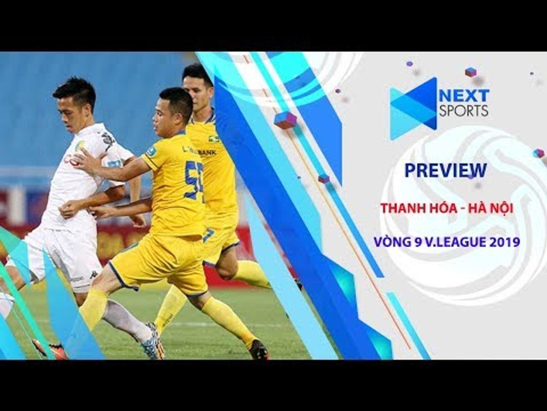 PREVIEW | Thanh Hóa - Hà Nội | Thanh Hóa có đủ sức thách thực Hà Nội? | NEXT SPORTS