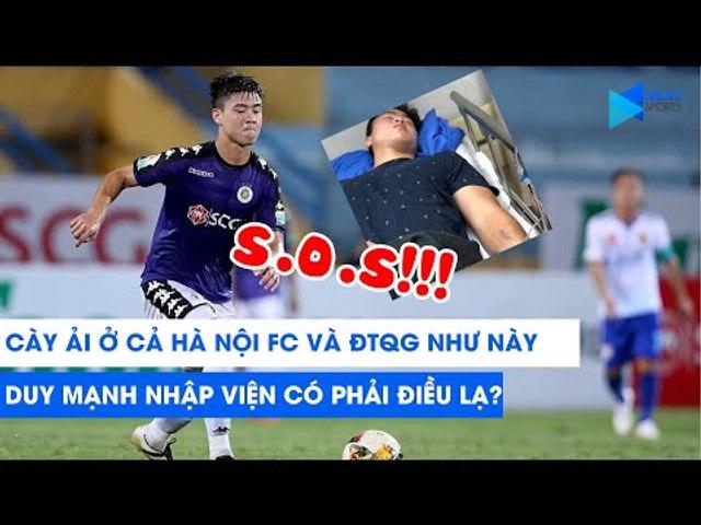 Cày ải ở cả Hà Nội FC và ĐTQG như này, Duy Mạnh nhập viện có phải điều lạ?   NEXT SPORTS   Godialy.com