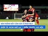 Bàn thắng phút 90'+7 khiến CLB TP. HCM vỡ òa còn Hà Nội FC ngao ngán | NEXT SPORTS