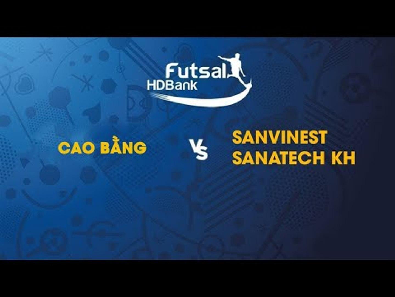 Trực tiếp   Cao Bằng - Sanvinest Sanatech KH   Futsal HDBank 2019   NEXT SPORTS