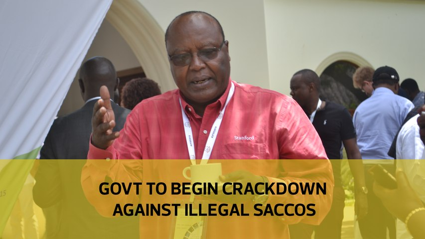 Government to begin crackdown against illegal Saccos