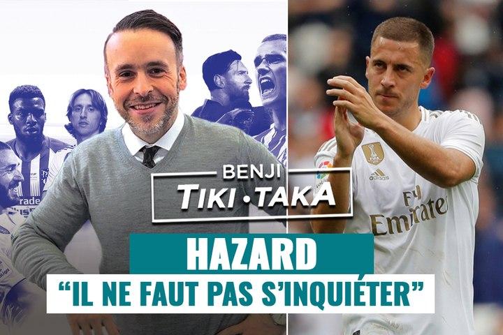 """Benji Tiki-Taka : """"Il ne faut pas s'inquiéter pour Hazard !"""""""