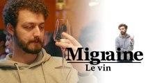Migraine de Roman Frayssinet : Le vin - Clique - CANAL+