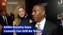 What Eddie Murphy Still Wants To See In Comedy