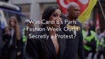 Was Cardi B's Paris Fashion Week Outfit Secretly a Protest?