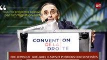 Eric Zemmour: Clashs et positions controversées