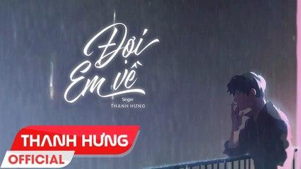 Đợi Em Về - Thanh Hưng - Official Lyric Video (Bản Gốc)