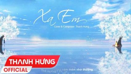 XA EM - Thanh Hưng Cover - Minh Vương M4U ft Du Thiên - Official Lyrics Video