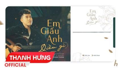 EM GIẤU ANH ĐIỀU GÌ - THANH HƯNG COVER - OFFICIAL LYRICS VIDEO