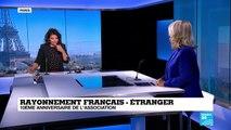 Rayonnement Francais-Etranger : 10éme anniversaire de l'association