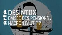 Baisse des pensions de retraite : Macron fautif ? | 02/10/2019 | Désintox | ARTE
