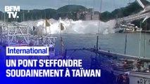 Un pont s'effondre soudainement à Taïwan