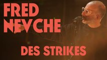 Fred Nevché - Des Strikes (Session)