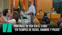 """El portavoz de Vox en El Ejido: """"En tiempos de rojos, hambre y piojos"""""""