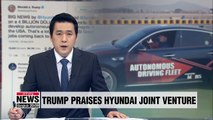U.S. President Donald Trump welcomes Hyundai and Aptiv's US$ 4 bil. joint venture