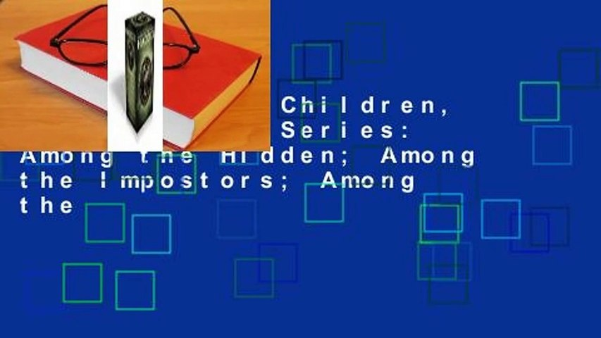 The Shadow Children, the Complete Series: Among the Hidden; Among the Impostors; Among the