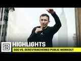 HIGHLIGHTS | GGG vs. Derevyanchenko Public Workout