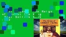 Full E-book  The Reign of Christ the King  Best Sellers Rank : #2