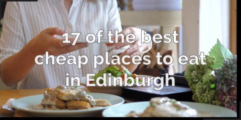17 Cheap places to eat in Edinburgh
