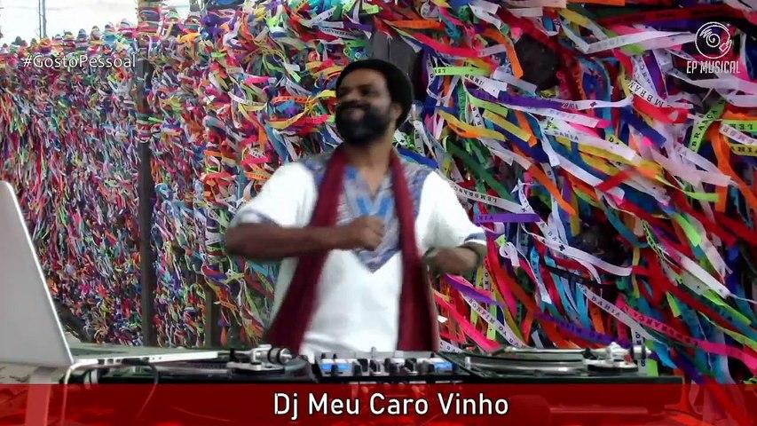 GOSTO PESSOAL convida DJ MEU CARO VINHO