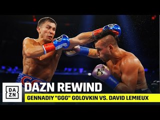 "DAZN REWIND | Gennadiy ""GGG"" Golovkin vs. David Lemieux"
