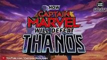 How Captain Marvel Will Defeat Thanos in Avengers 4 Endgame 【Marvel Superheroes Parody】