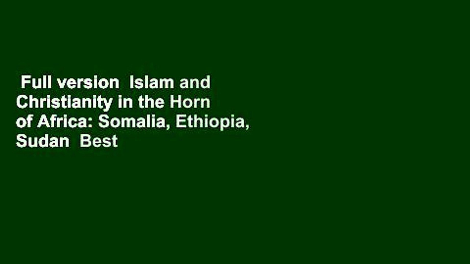 Full version Islam and Christianity in the Horn of Africa: Somalia,  Ethiopia, Sudan Best