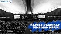 Daftar Kandidat Pimpinan MPR RI