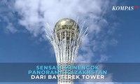 Sensasi Menengok Panorama Kazakhstan dari Bayterek Tower