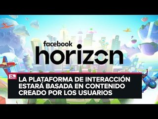Presentan adelanto de Facebook Horizon