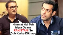 Salman Khan INSULTED For Replacing Arijit Singh With Rahat Fateh Ali Khan