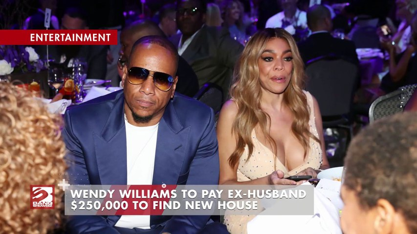Wendy Williams to pay ex-husband $250,000 to find new house