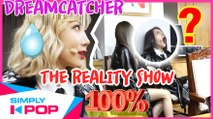 [Simply K-Pop] Again S'MORE Episode (22) DREAMCATCHER(드림캐쳐)'s 100% REAL Waiting Room !