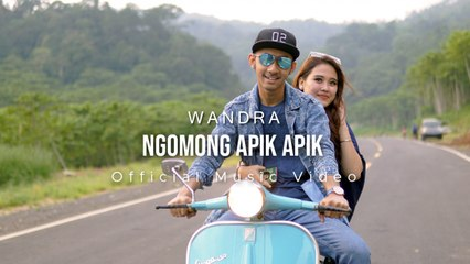 Wandra - Ngomong Apik Apik (Official Music Video)