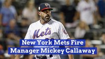 Manager Mickey Callaway Parts With The Mets