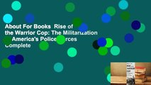 About For Books  Rise of the Warrior Cop: The Militarization of America's Police Forces Complete