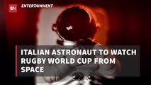 The Rugby World Cup Can Be Watched In Space