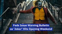 The DHS And FBI Issue A 'Joker' Warning