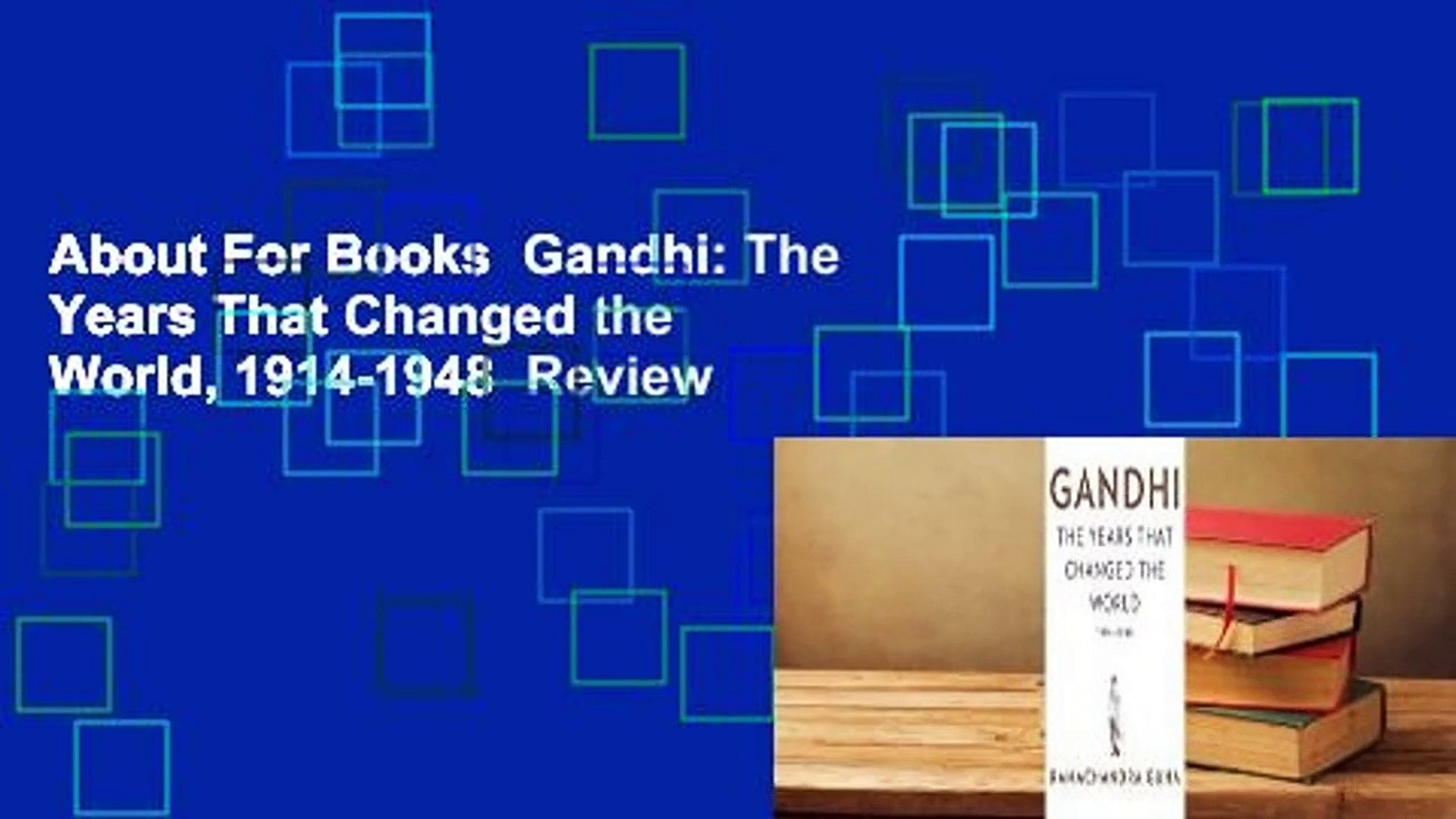 About For Books  Gandhi: The Years That Changed the World, 1914-1948  Review