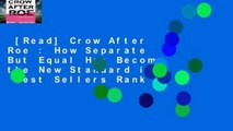 [Read] Crow After Roe : How Separate But Equal Has Become the New Standard in  Best Sellers Rank