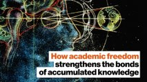 How academic freedom strengthens the bonds of accumulated knowledge